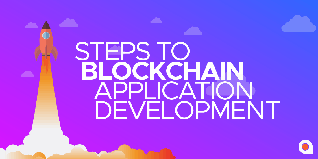 Steps to blockchain application development