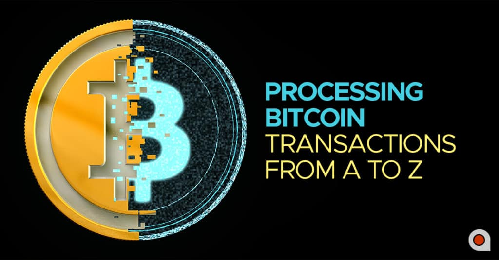 Bitcoin Transaction Processing
